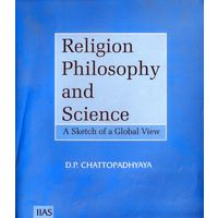 Religion, Philosophy and Science: A Sketch of a Global View