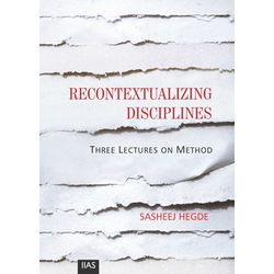 Recontextualizing Disciplines Three Lectures on Method
