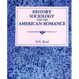History, Sociology and the American Romance
