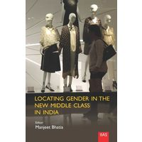Locating Gender in the New Middle Class in India