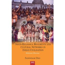 Socio- Religious Movements and Cultural Networks in Indian Civilisation: Mahima Dharma