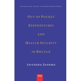 Out of Pocket Expenditures and Health Security in Bhutan