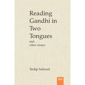Reading gandhi in two tongues and other Essays