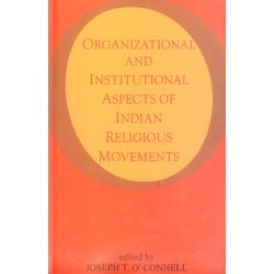 Organizational and Institutional Aspects of Indian Religious Movements