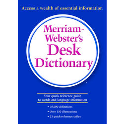 Merriam- Webster s Desk Dictionary