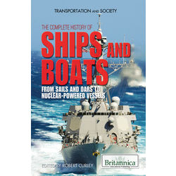 The Complete History of Ships and Boats