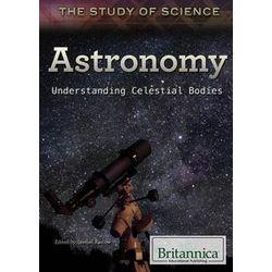Astronomy: Understanding Celestial Bodies