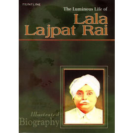 The Luminous Life Of Lala Lajpat Rai By Shyam Dua