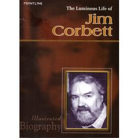 The Luminous Life Of Jim Corbett By Shyam Dua