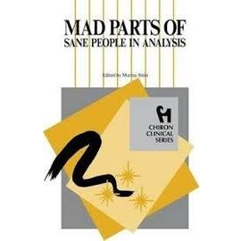 Mad Parts Of Sane People In Analysis By Murray Stein