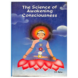 The Science Of Awakening Consciousness By H. C. Mathur