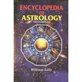 Encylopedia Of Astrology 100 Examples By William Lilly