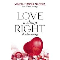 Love Is Always Right & Other Musings