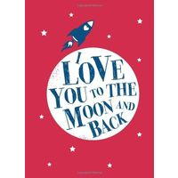 I Love You To The Moon And Back(Nr)