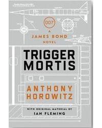 Trigger Mortis: A James Bond N