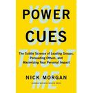 Power Cues The Subtle Science of Leading Groups, Persuading Others, and Maximizing Your Personal Impact