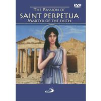 The Passion of St Perpetua Matyr of Faith