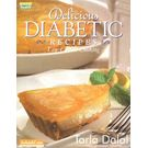 Delicious Diabetic Recipes (Low Calorie cooking) - by Tarala Dalal