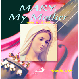 Mary, My Mother