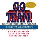 Go Team! : Take Your Team to the Next Level 3 Steps to Great Results[ Audiobook, Unabridged] [ Audio CD] Ken Blanchard (Author) , Alan Randolph (Author) , Peter Grazier (Author) , Jonathan Marosz (Reader)