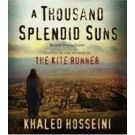 A Thousand Splendid Suns: A Novel[ Abridged, Audiobook] [ Audio CD] Khaled Hosseini (Author) , Atossa Leoni (Reader)