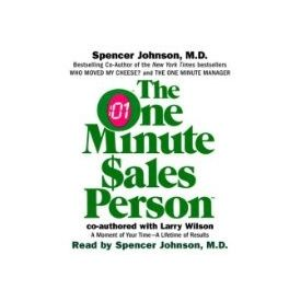 The One Minute Salesperson[ Abridged, Audiobook] [ Audio CD] Larry Wilson (Author) , Spencer Johnson M. D. (Author, Reader)