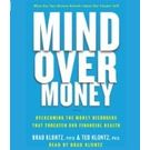 Mind over Money: Overcoming the Money Disorders that Threaten our Financial Health[ Abridged, Audiobook] [ Audio CD] Ted Klontz (Author) , Brad Klontz (Author, Reader)