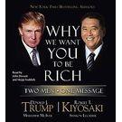 Why We Want You to Be Rich: Two Men - One Message[ Abridged, Audiobook] [ Audio CD] Donald J. Trump (Author) , Robert T. Kiyosaki (Author) , John Dossett (Reader) , Skipp Sudduth (Reader)