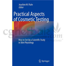 Practical Aspects of Cosmetic Testing: How to Set up a Scientific Study in Skin Physiology, 1st Edition