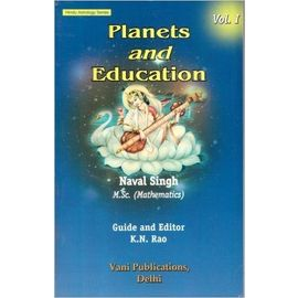 Planets and Education Volume 1 by Naval Singh, K. N. Rao With Asan
